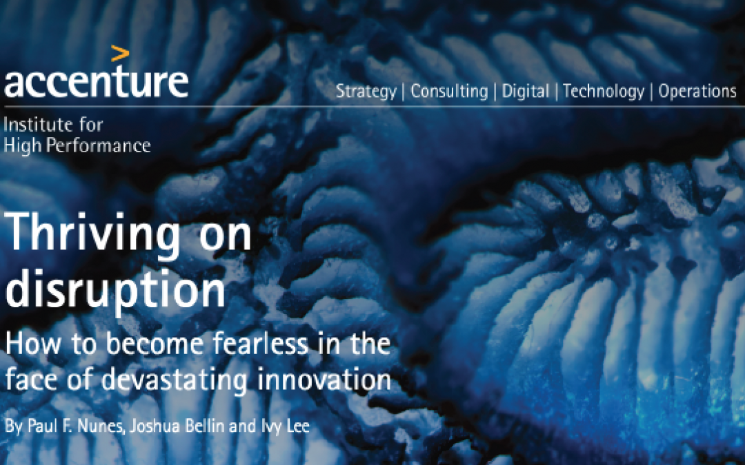 Thriving on Disruption – Accenture report